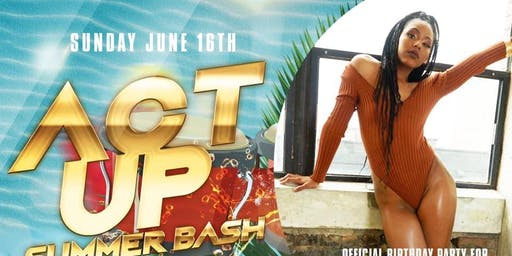 'Act Up' Summer Bash Day Party