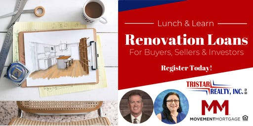 Lunch & Learn: Renovation Loans for Buyers, Sellers & Investors
