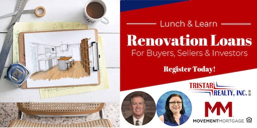 Lunch & Learn: More Sales = Renovation Loans for Buyers, Sellers & Investors