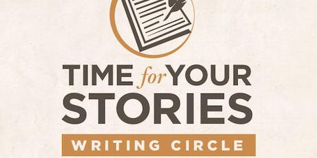 """TIME FOR YOUR STORIES"" WRITING CIRCLE tickets"