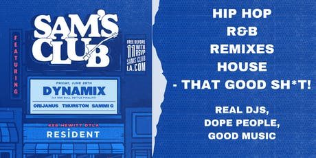 Sam's Club Vol II @ The Resident • Hip Hop, Rap, Remixes, R&B, House tickets