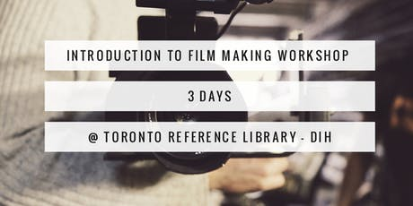 Introduction to Film Making Workshop (3 Days) tickets