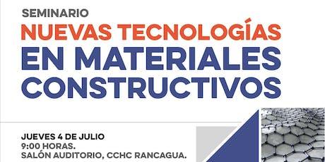 Seminario Nuevas Tecnologías en Materiales Constructivos CChC Rancagua entradas