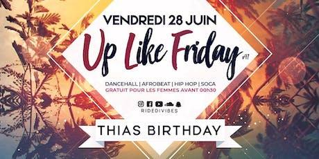 Up Like Friday #41 - Thias Birthday billets