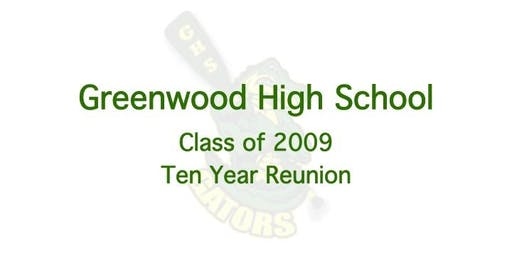 Greenwood High School Class of 2009 - Ten Year Reunion
