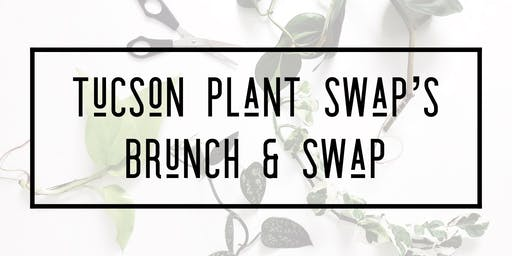 Tucson Plant Swap: Brunch & Swap