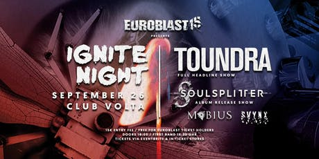Euroblast Ignite Night mit Toundra, Soulsplitter, Mobius & Svynx Tickets