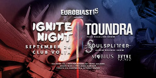 Euroblast Ignite Night mit Toundra, Soulsplitter, Mobius & Svynx