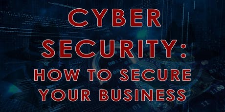 Cyber Security: How to Secure Your Business tickets