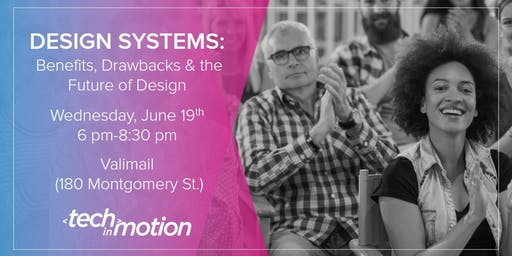 Design Systems: Benefits, Drawbacks & the Future of Design | San Francisco