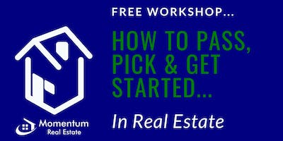 How Pass, Pick & Get Started in Real Estate