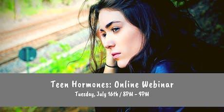 Teen Hormones: Online Webinar tickets