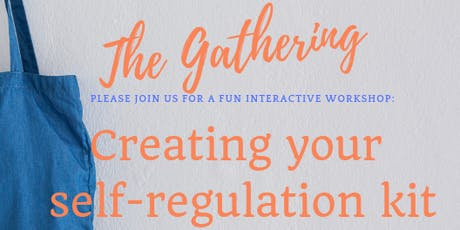 Creating your self-regulation kit  tickets