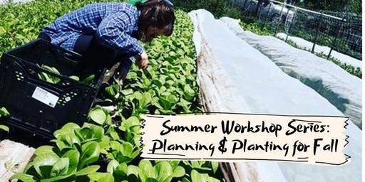 Raisin' Roots Workshop Series: Planning & Planting for Fall