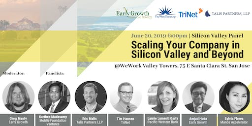 Scaling Your Company in Silicon Valley and Beyond - South Bay Panel 2019