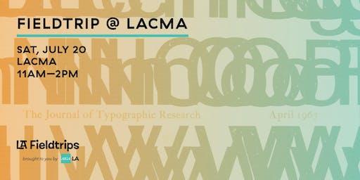 FIELDTRIP @ LACMA