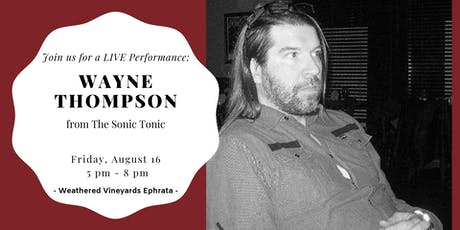 Wayne Thompson Performing LIVE at Weathered Vineyards Ephrata tickets