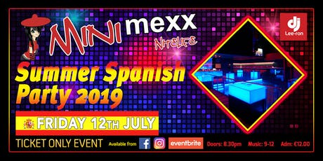 Mini MeXx Nitelife Summer Spanish Party 2019 tickets