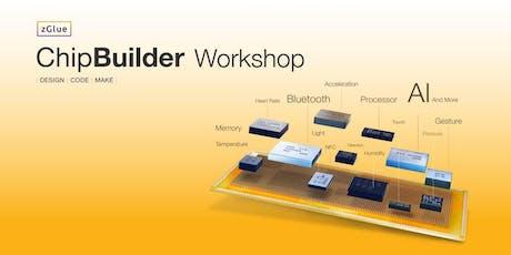ChipBuilder 2.0 Workshop by zGlue tickets