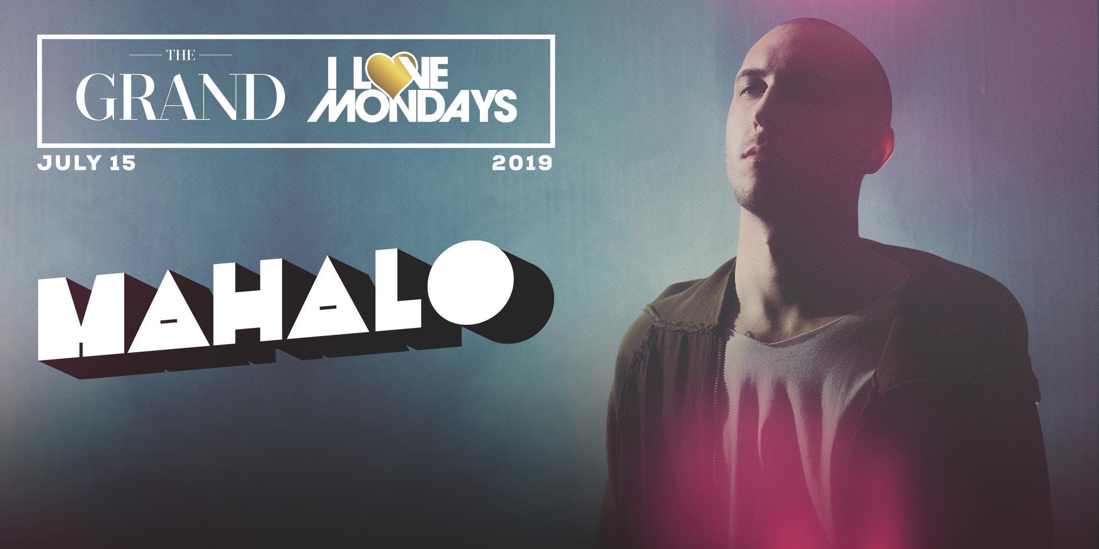 I Love Mondays feat. Mahalo 7.15.19
