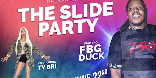 Slide Party Sat June 22nd Feat: FBG DUCK x TY BRI (in Akron @ Uptown)