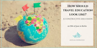 How should Travel education look like?