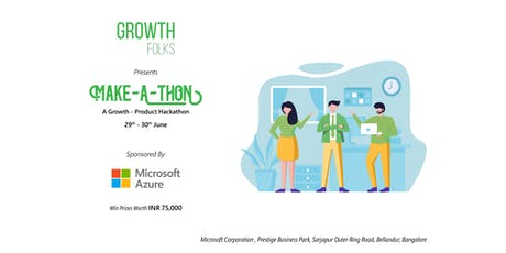 Make-a-Thon : A Growth-Product Hackathon tickets