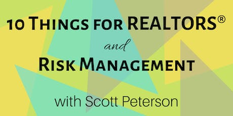 10 Things for Realtors® & Risk Management with Scott Peterson tickets