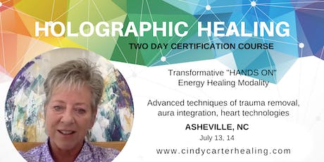 Holographic Healing Certification Course - 2 day training - ASHEVILLE, NC tickets