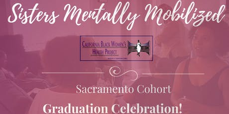 Sisters Mentally Mobilized-Sacramento Graduation Dinner Celebration! tickets