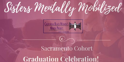 Sisters Mentally Mobilized-Sacramento Graduation Dinner Celebration!