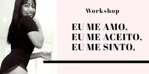 WORKSHOP: EU ME AMO, EU ME ACEITO, EU ME SINTO.
