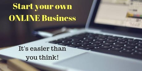 Start an Online business. It's easier than you think! July 30, 2019 tickets