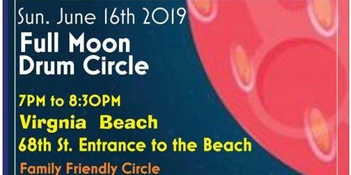 Full Moon Drum Circle VA Beach June 16th. 68th St. Entrance
