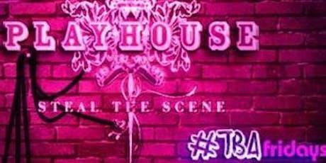 TBA Fridays at Playhouse Guestlist - 7/05/2019 tickets