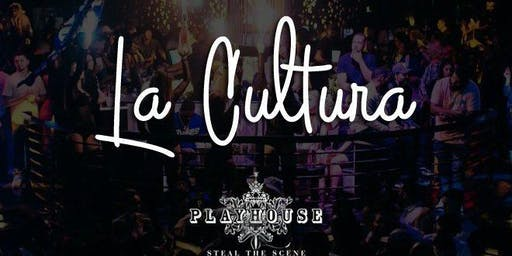 La Cultura Thursdays at Playhouse Guestlist - 7/18/2019