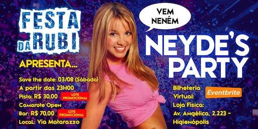 FESTA DA RUBI: EDIÇÃO NEYDE'S PARTY