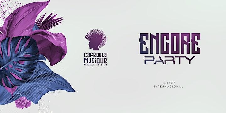 Imagem do evento Encore Party 20/07 - Café de La Musique Floripa
