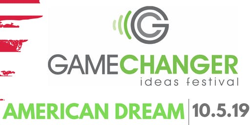 GameChanger Ideas Festival: American Dream