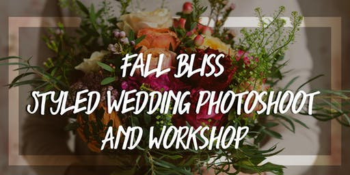 Fall Bliss Styled Wedding Workshop and Photo Shoot