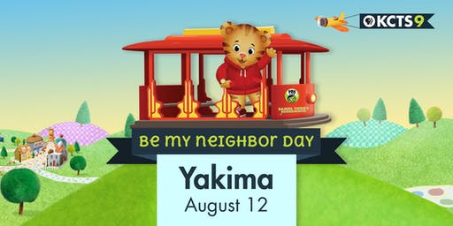 Be My Neighbor Day with Daniel Tiger - Yakima