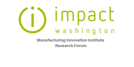 Manufacturing Innovation Institute Research Forum | Snohomish County Economic Alliance, Everett tickets