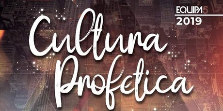 Equipa5 2019-Cultura Profetica  tickets