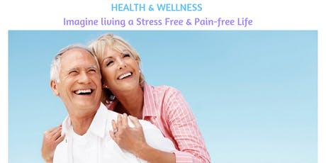 HEALTH & WELLNESS  Imagine living a Stress Free & Pain-free Life tickets