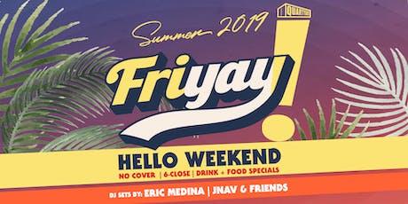 FRIYAY! Hello Weekend tickets