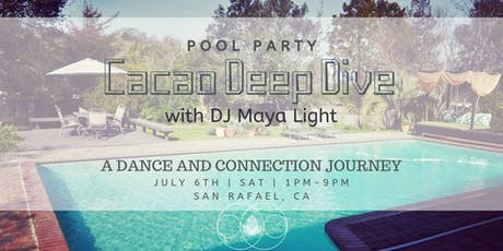 Cacao Deep Dive :: Pool Party with DJ Maya Light tickets