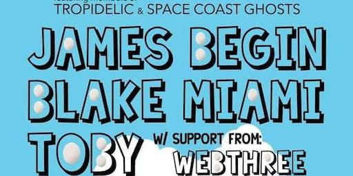"Sunny Side Down Tour"" Ft. James Begin, Blake Miami, TOBY"