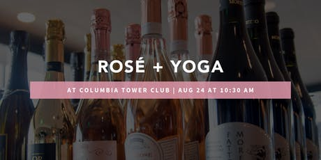 Rosé + Yoga at Columbia Tower Club  tickets