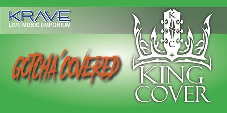 King Cover w/Special Guest Gotcha' Covered at Krave tickets