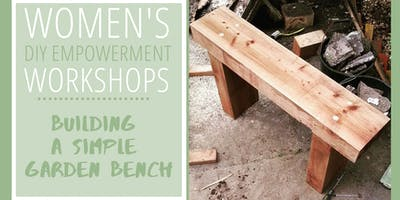 Women's DIY Empowerment Workshops: Building a Simple Garden Bench